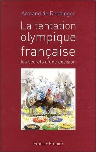 """""""La tentation olympique française"""". Les coulisses des candidatures"""